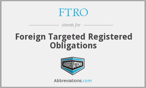 FTRO - Foreign Targeted Registered Obligations