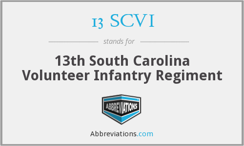 13 SCVI - 13th South Carolina Volunteer Infantry Regiment