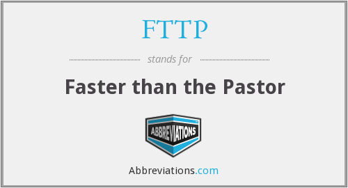 FTTP - Faster than the Pastor