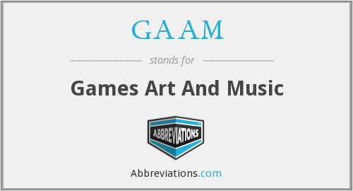 What does GAAM stand for?
