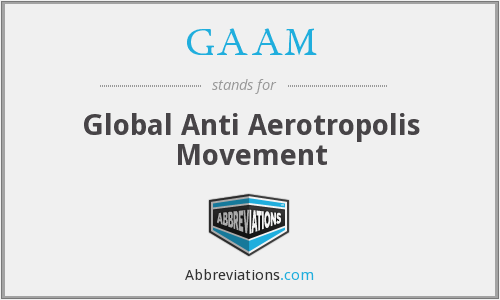 GAAM - Global Anti Aerotropolis Movement