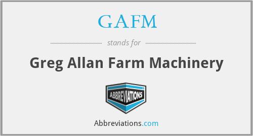 GAFM - Greg Allan Farm Machinery