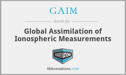 GAIM - Global Assimilation of Ionospheric Measurements