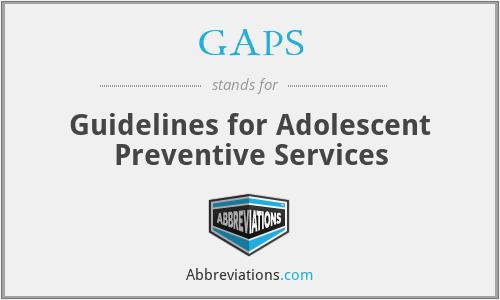 GAPS - Guidelines for Adolescent Preventive Services