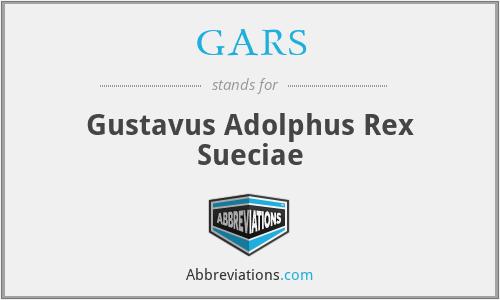GARS - Gustavus Adolphus Rex Sueciae