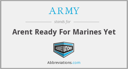 ARMY - Arent Ready For Marines Yet
