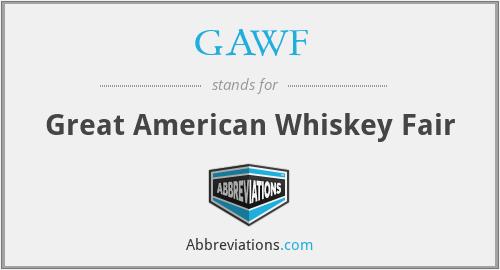 GAWF - Great American Whiskey Fair