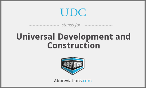 UDC - Universal Development and Construction