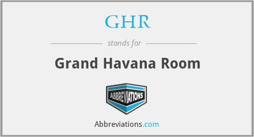GHR - Grand Havana Room