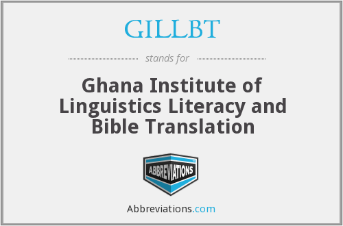 GILLBT - Ghana Institute of Linguistics Literacy and Bible Translation