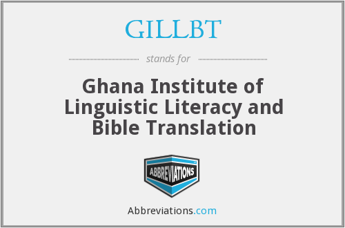 GILLBT - Ghana Institute of Linguistic Literacy and Bible Translation