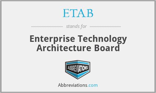 ETAB - Enterprise Technology Architecture Board