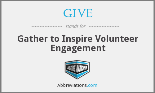 GIVE - Gather to Inspire Volunteer Engagement
