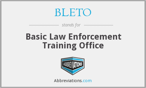 BLETO - Basic Law Enforcement Training Office