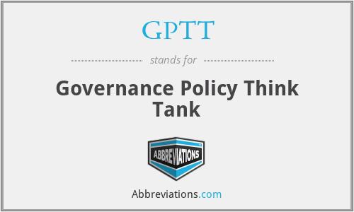 GPTT - Governance Policy Think Tank