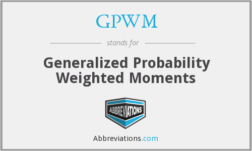GPWM - Generalized Probability Weighted Moments