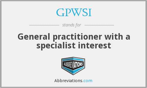 GPWSI - General practitioner with a specialist interest