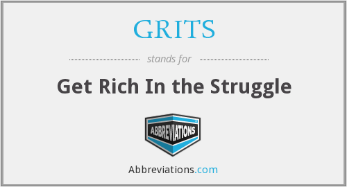 GRITS - Get Rich In the Struggle