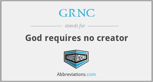 GRNC - God requires no creator