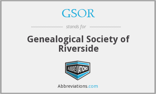 GSOR - Genealogical Society of Riverside