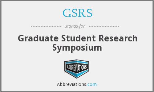 GSRS - Graduate Student Research Symposium