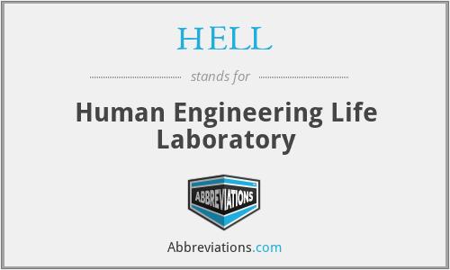HELL - Human Engineering Life Laboratory