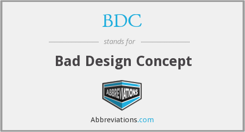 BDC - Bad Design Concept