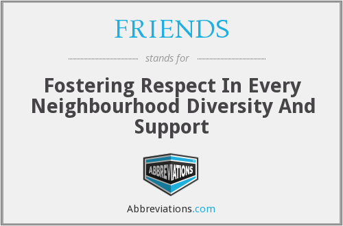 FRIENDS - Fostering Respect In Every Neighbourhood Diversity And Support
