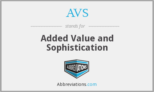 AVS - Added Value and Sophistication