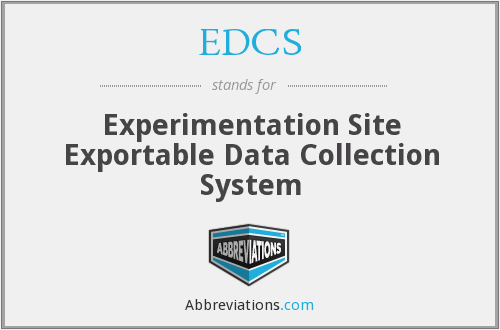 EDCS - Experimentation Site Exportable Data Collection System