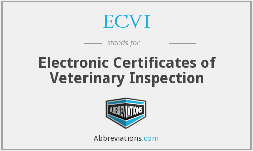 ECVI - Electronic Certificates of Veterinary Inspection