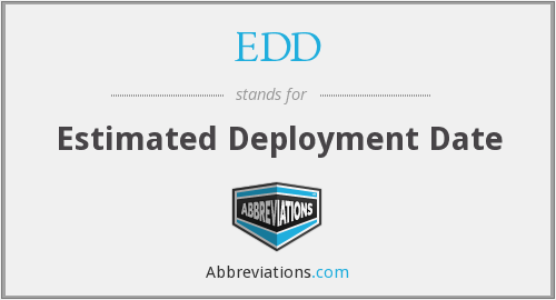 EDD - Estimated Deployment Date
