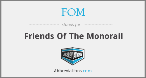 FOM - Friends Of The Monorail
