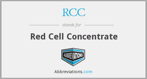 RCC - Red Cell Concentrate