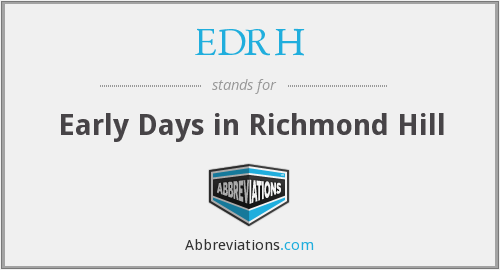 What does EDRH stand for?