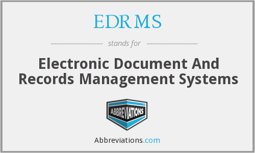 What does EDRMS stand for?