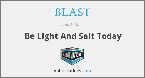BLAST - Be Light And Salt Today