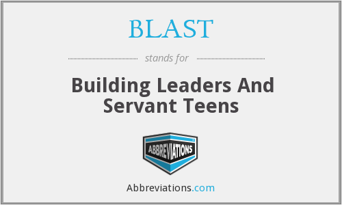 BLAST - Building Leaders And Servant Teens