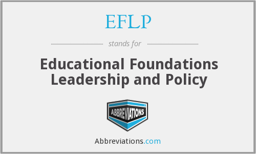 EFLP - Educational Foundations Leadership and Policy