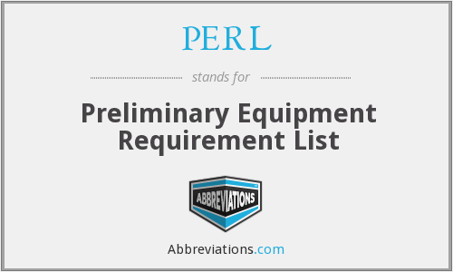 PERL - Preliminary Equipment Requirement List