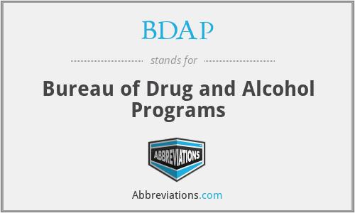 BDAP - Bureau of Drug and Alcohol Programs