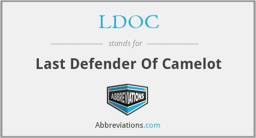 LDOC - Last Defender Of Camelot