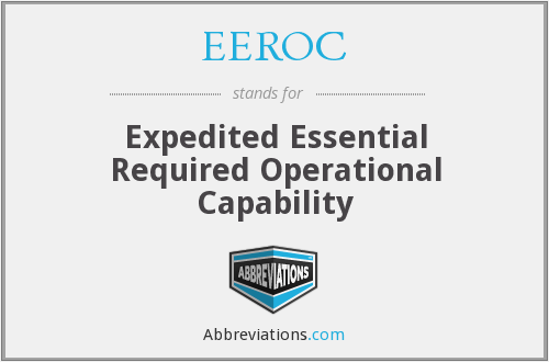 EEROC - Expedited Essential Required Operational Capability