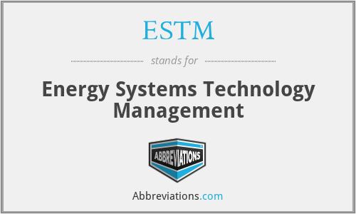 ESTM - Energy Systems Technology Management