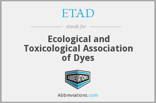 ETAD - Ecological and Toxicological Association of Dyes