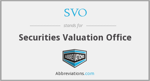 SVO - Securities Valuation Office