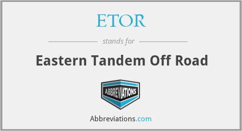 ETOR - Eastern Tandem Off Road