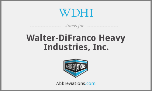 WDHI - Walter-DiFranco Heavy Industries, Inc.