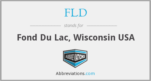 FLD - Fond Du Lac, Wisconsin USA