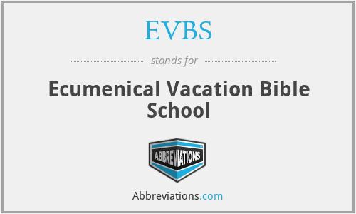 EVBS - Ecumenical Vacation Bible School